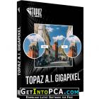 Topaz Gigapixel AI 4.4.5 Free Download