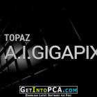 Topaz Gigapixel AI 5 Free Download