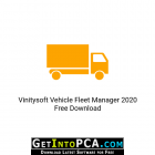 Vinitysoft Vehicle Fleet Manager 2020 Free Download